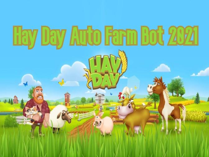 Hay Day Bot 2021 Auto Farm Hay Day