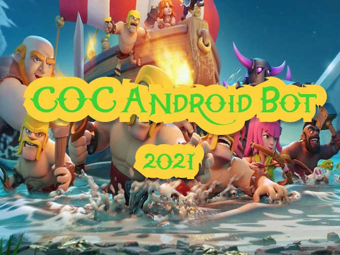 Clash of Clans Bot 2021 for Android[100% Working and Safe COC Bot] [No Root Needed]