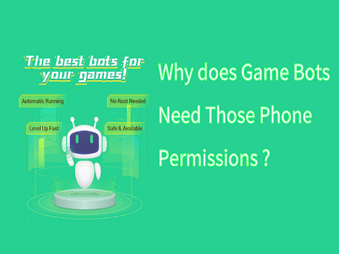 Why does Game Bots Need Those Phone Permissions?