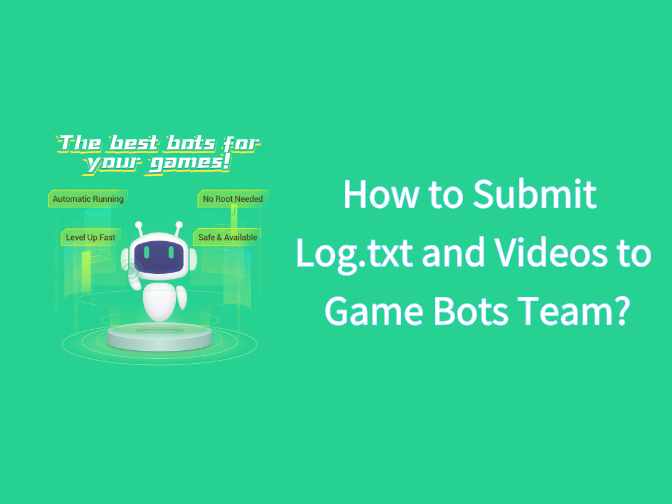 How do You Submit Log.txt and Videos to Game Bots Team?